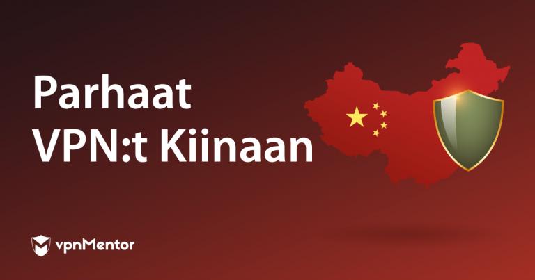 Parhaat VPN:t Kiinaan