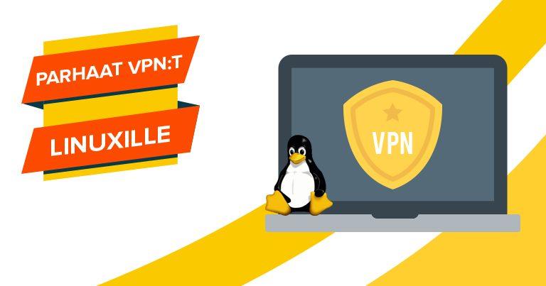 Parhaat VPN:t Linuxille