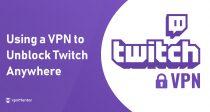 4 parasta VPN:ää Twitchin rajattomaan, turvalliseen ja nopeaan käyttöön 2019