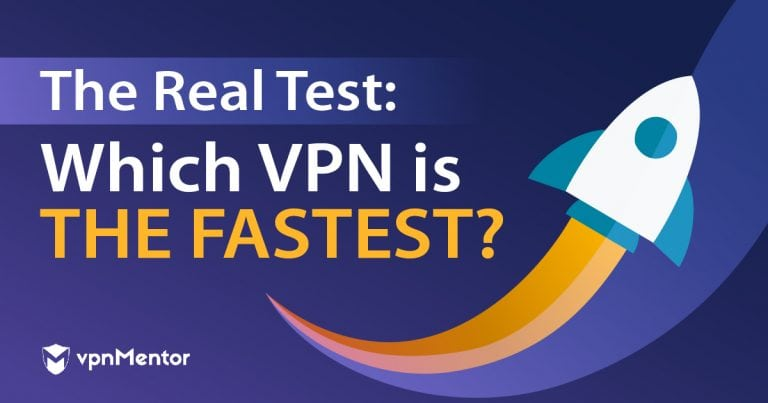 Which VPNs are fastest?